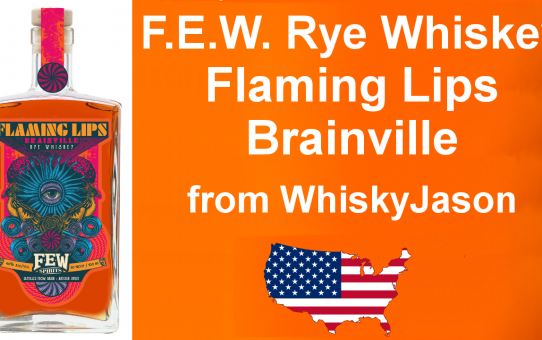 #009 - F.E.W. Rye Whiskey Flaming Lips Brainville Review from WhiskyJason