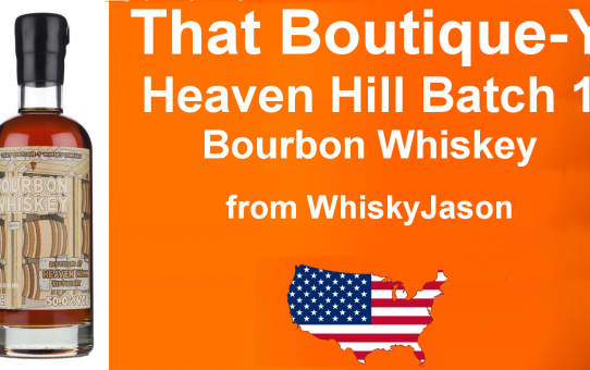 #002 - That Boutique-Y Whiskey Company Heaven Hill Batch 1 Bourbon Whiskey Review from WhiskyJason
