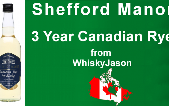 #012 - Shefford Manor 3 Year Canadian Rye Whisky from WhiskyJason