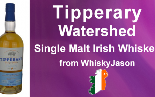 #004 - Tipperary Watershed Single Malt Irish Whiskey Review from WhiskyJason