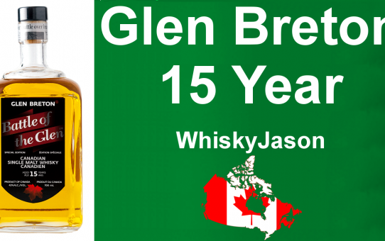 #018 - Glen Breton 15 year old Battle of the Glen Canadian Whisky review from WhiskyJason
