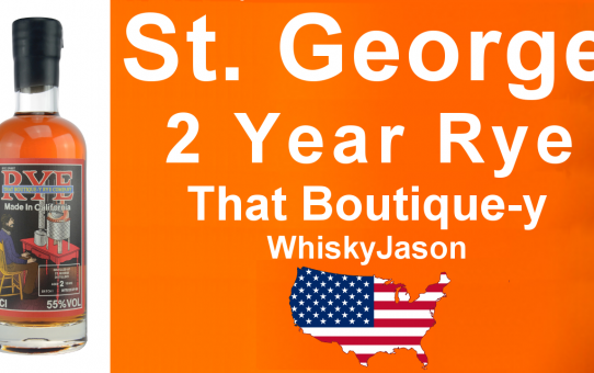 #016 - St. George That Boutique-y 2 Year Rye Spirit Whiskey review from WhiskyJason